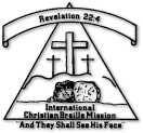 "Revelation 22:4 - International Christian Braille Mission - ""And They Shall See His Face"""